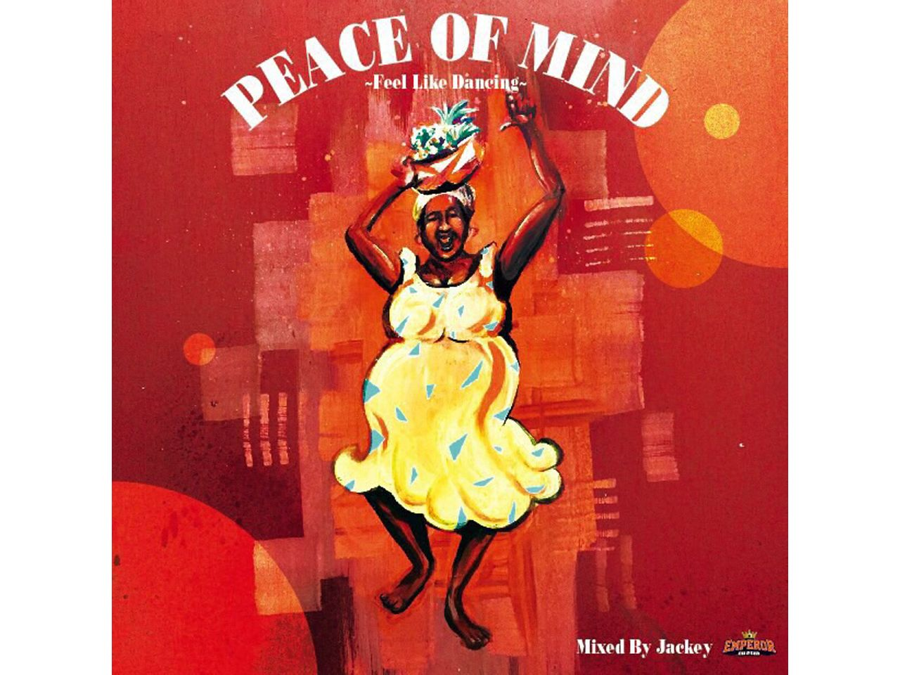 PEACE OF MIND ~Feel Like Dancing~ - EMPEROR SOUND -
