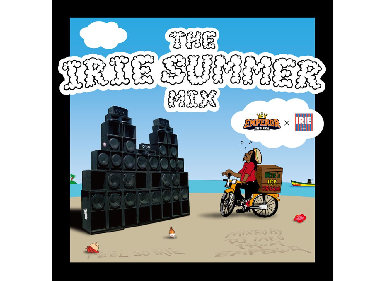 THE IRIE SUMMER MIX - mix by DJ TAKU from EMPEROR