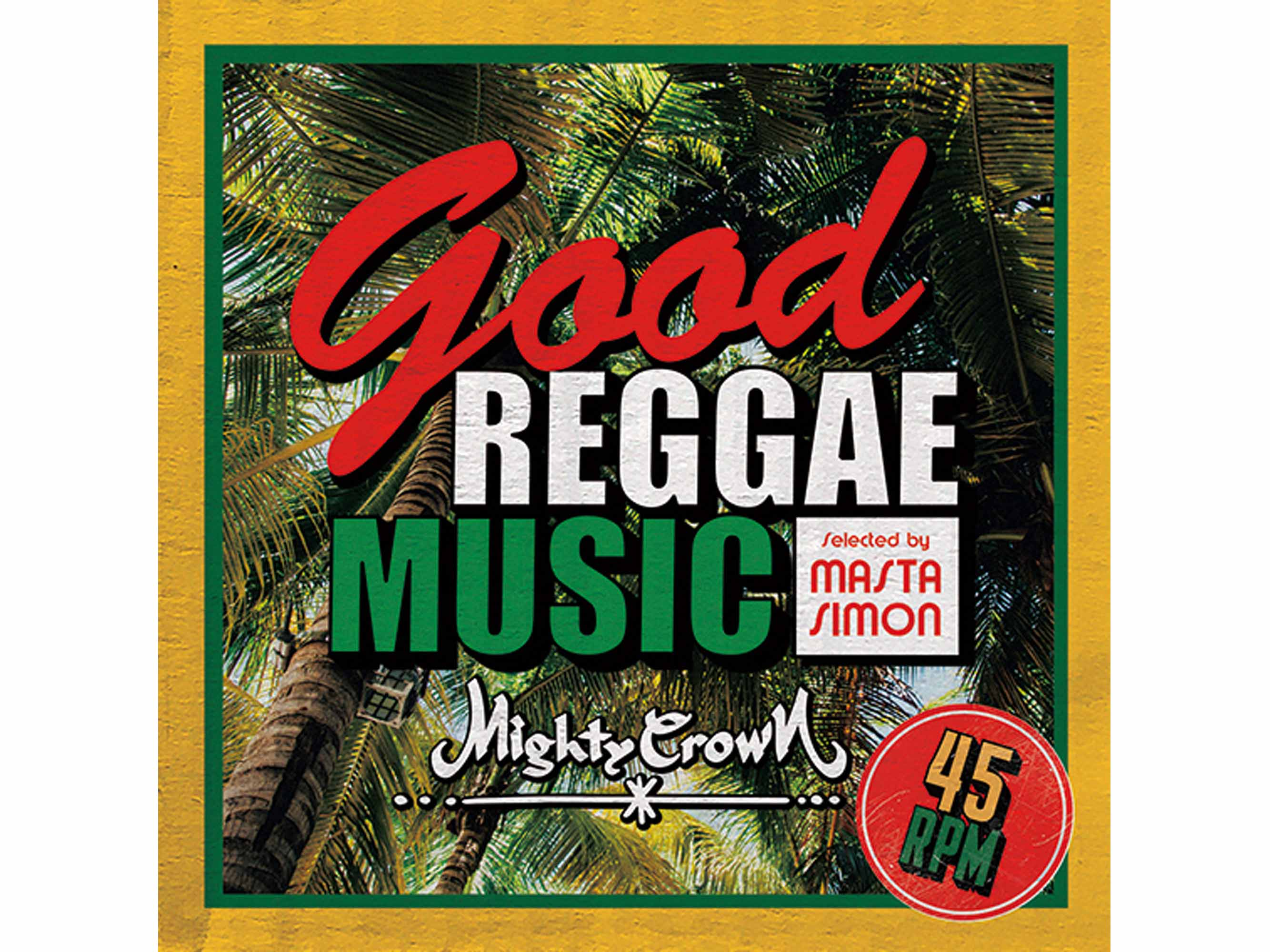 Good Reggae Music Selected by MASTA SIMON - MIGHTY CROWN